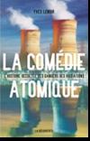Couverture du livre La comédie atomique, L'histoire occultée des dangers des rayons